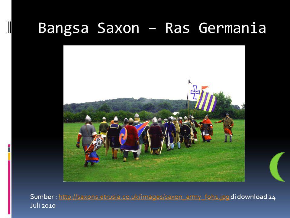 Bangsa Saxon – Ras Germania Sumber : http://saxons.etrusia.co.uk/images/saxon_army_foh1.jpg di download 24 Juli 2010http://saxons.etrusia.co.uk/images