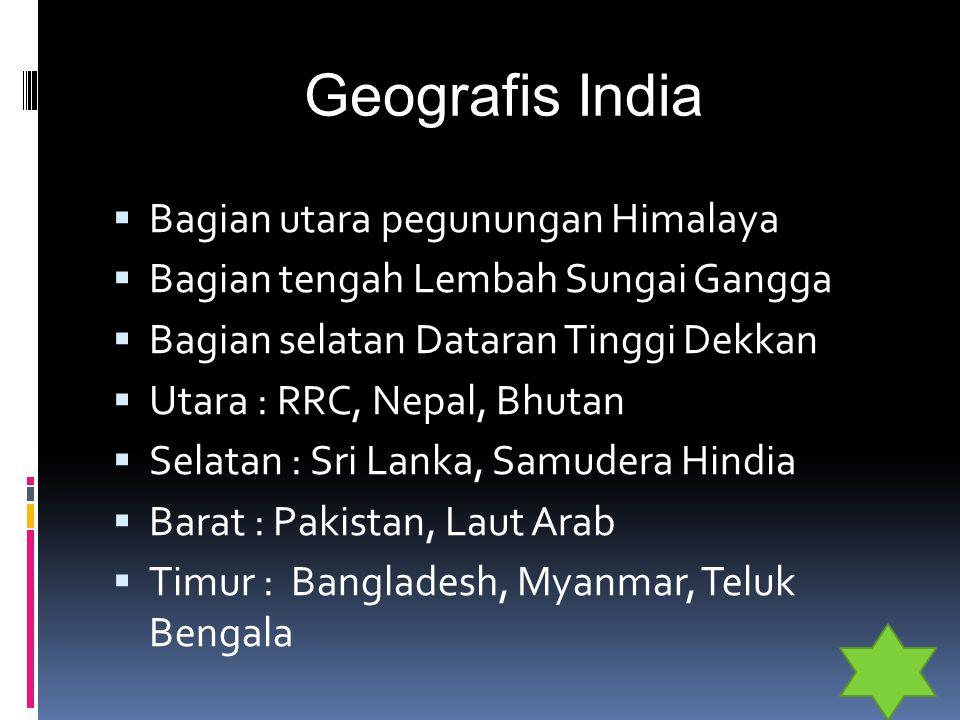 Ekonomi India  Pertanian  Padi, gandum, sorghum, teh, kapas, yute  Kambing, domba, sapi  Pertambangan  Bijih besi untuk menghasilkan baja  Mangaan, untuk bahan alumunium  Industri  Tekstil, mobil, alat pertanian
