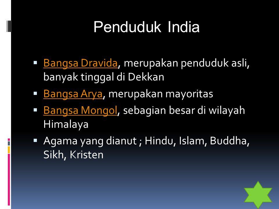 Penduduk India  Bangsa Dravida, merupakan penduduk asli, banyak tinggal di Dekkan Bangsa Dravida  Bangsa Arya, merupakan mayoritas Bangsa Arya  Ban