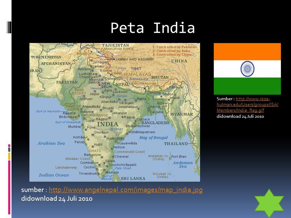Peta India sumber : http://www.angelnepal.com/images/map_india.jpg didownload 24 Juli 2010http://www.angelnepal.com/images/map_india.jpg Sumber : http