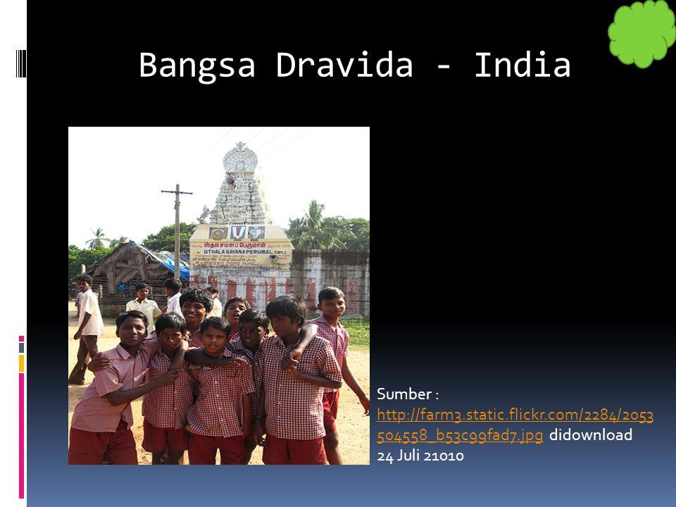 Bangsa Dravida - India Sumber : http://farm3.static.flickr.com/2284/2053 504558_b53c99fad7.jpg didownload 24 Juli 21010 http://farm3.static.flickr.com