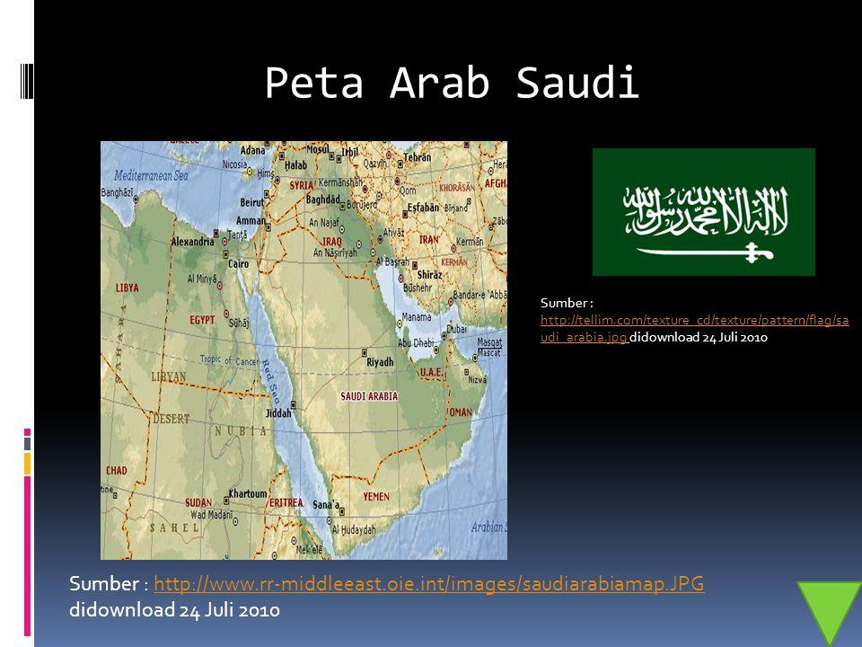 Peta Arab Saudi Sumber : http://www.rr-middleeast.oie.int/images/saudiarabiamap.JPG didownload 24 Juli 2010http://www.rr-middleeast.oie.int/images/sau
