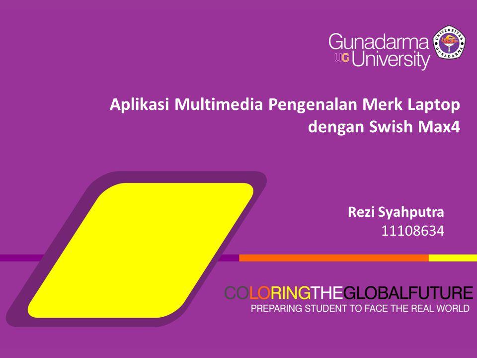 Aplikasi Multimedia Pengenalan Merk Laptop dengan Swish Max4 Rezi Syahputra 11108634