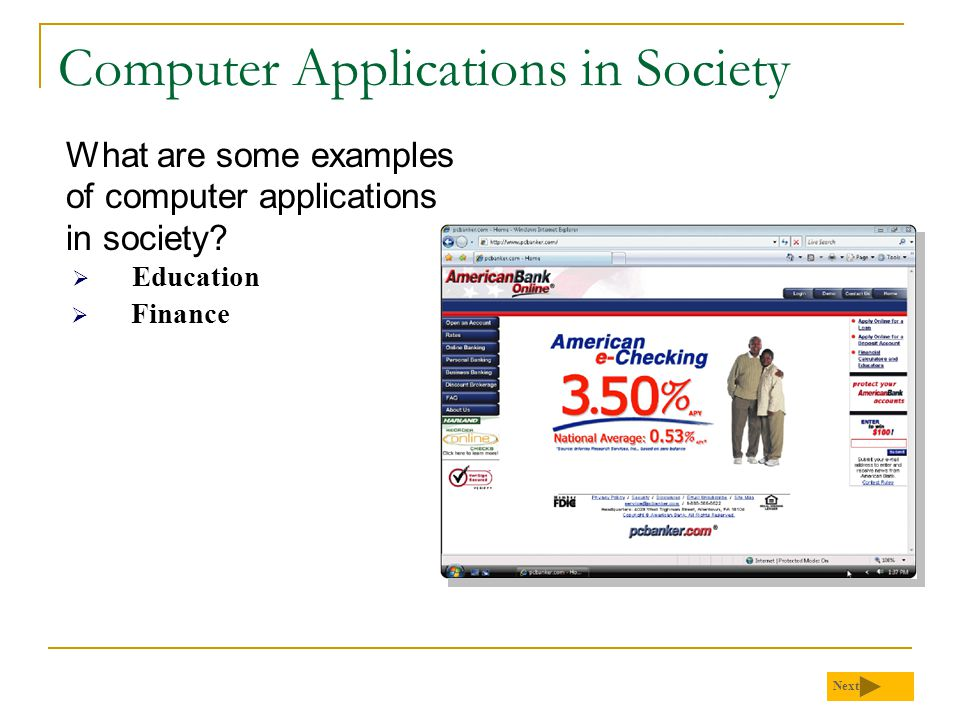 Computer Applications in Society What are some examples of computer applications in society? Next  Education  Finance