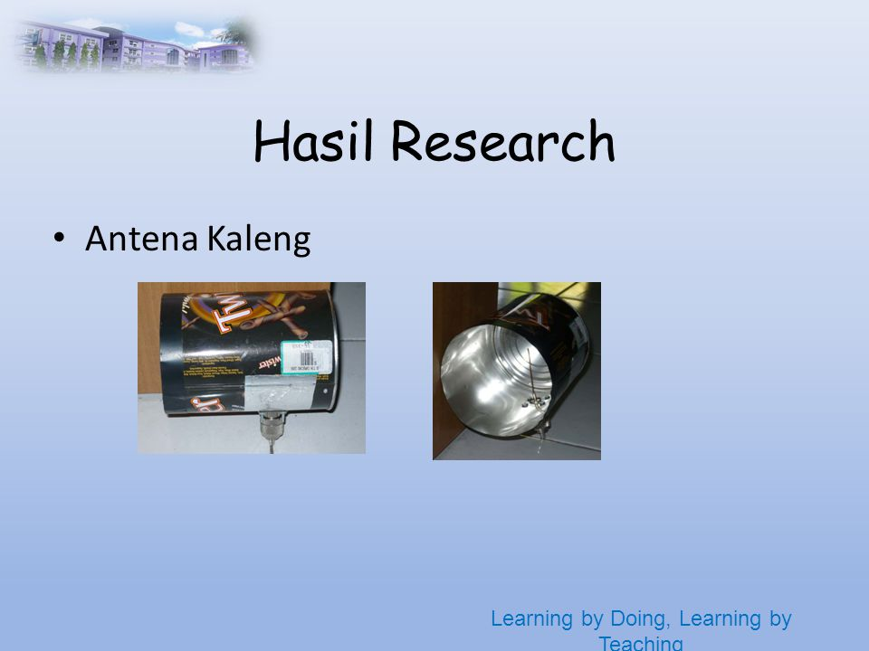 Learning by Doing, Learning by Teaching Hasil Research • Antena Kaleng