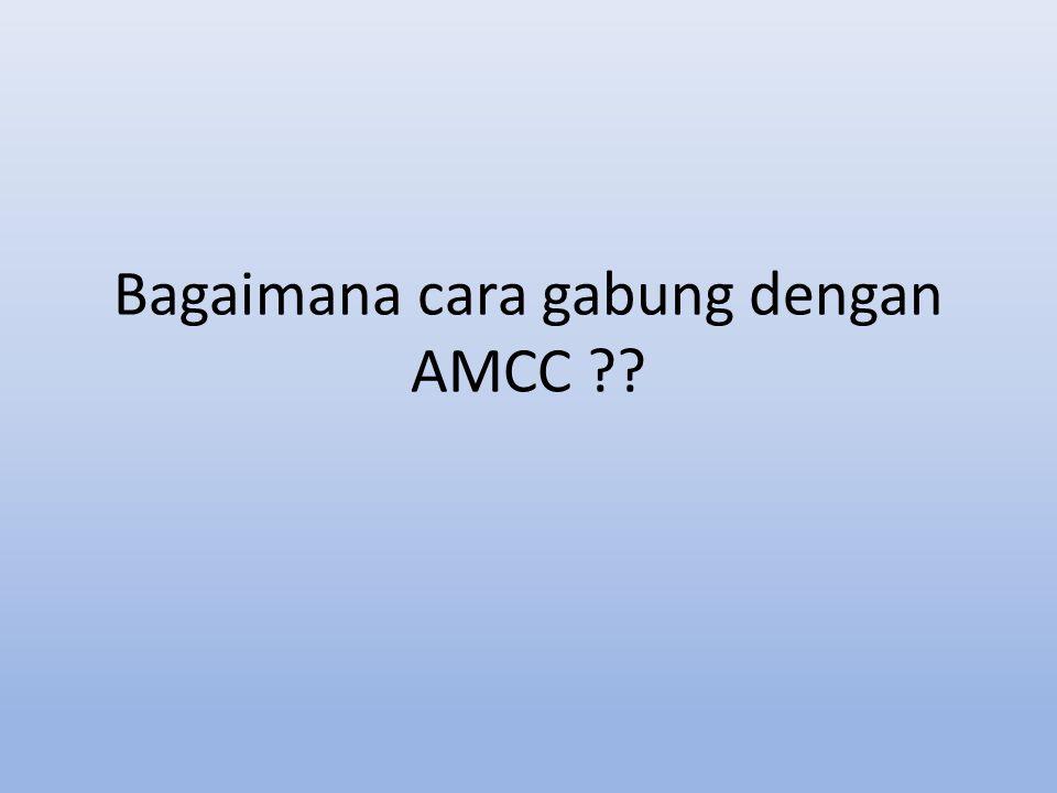Bagaimana cara gabung dengan AMCC