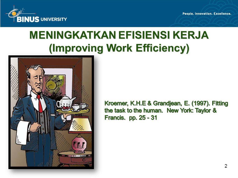 Bina Nusantara University 2 MENINGKATKAN EFISIENSI KERJA (Improving Work Efficiency)