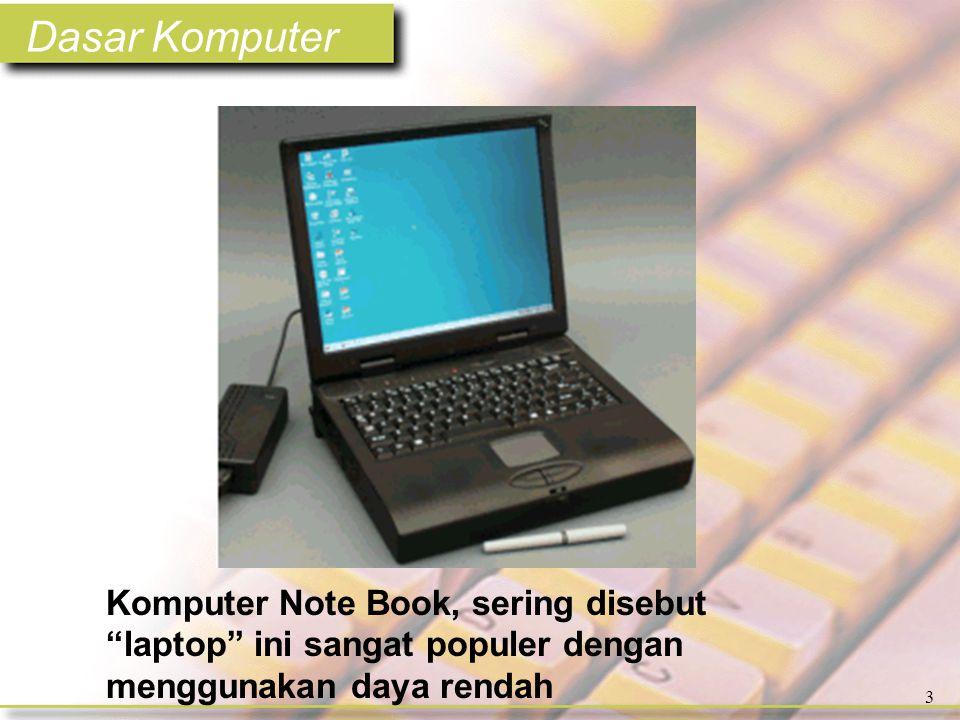 Dasar Komputer 3 Komputer Note Book, sering disebut laptop ini sangat populer dengan menggunakan daya rendah