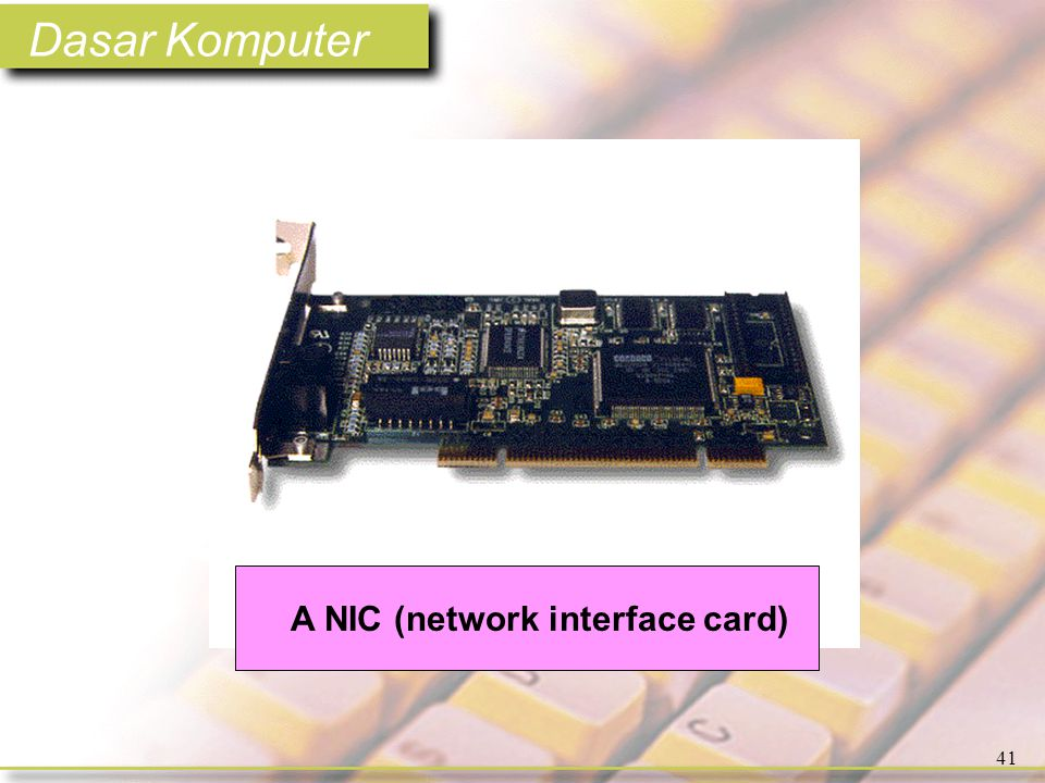 Dasar Komputer 41 A NIC (network interface card)