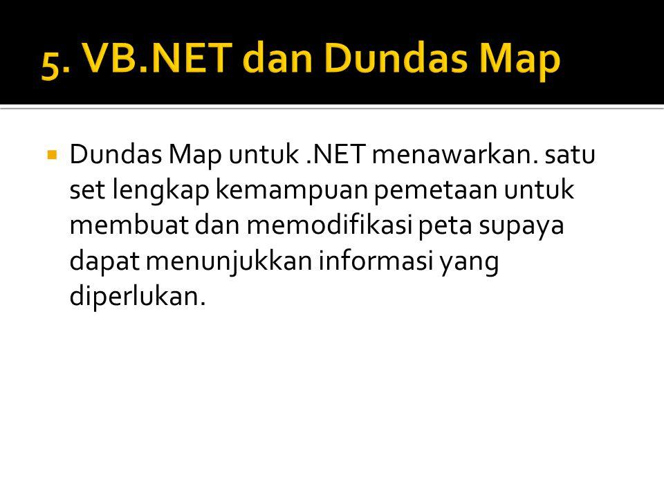  Dundas Map untuk.NET menawarkan. satu set lengkap kemampuan pemetaan untuk membuat dan memodifikasi peta supaya dapat menunjukkan informasi yang dip
