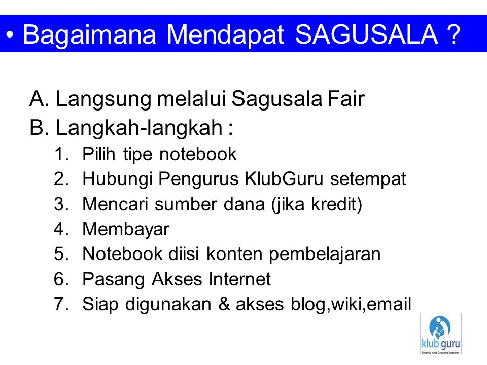 A. Langsung melalui Sagusala Fair B.