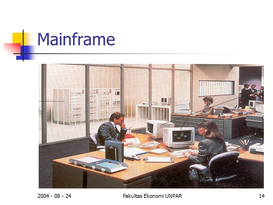 2004 - 08 - 24Fakultas Ekonomi UNPAR14 Mainframe