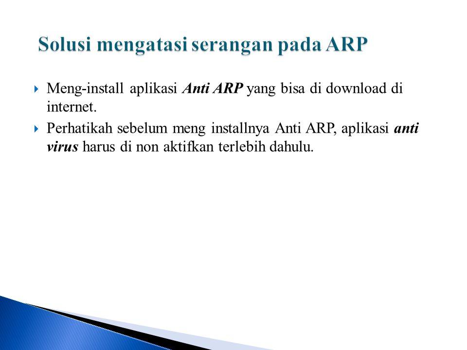  Meng-install aplikasi Anti ARP yang bisa di download di internet.