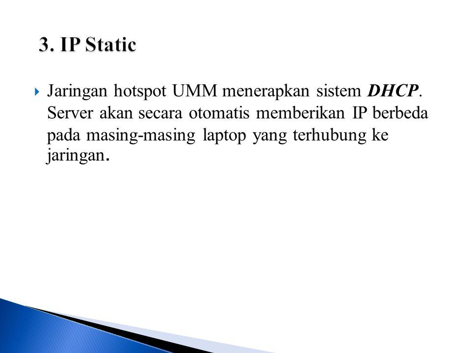  Jaringan hotspot UMM menerapkan sistem DHCP.