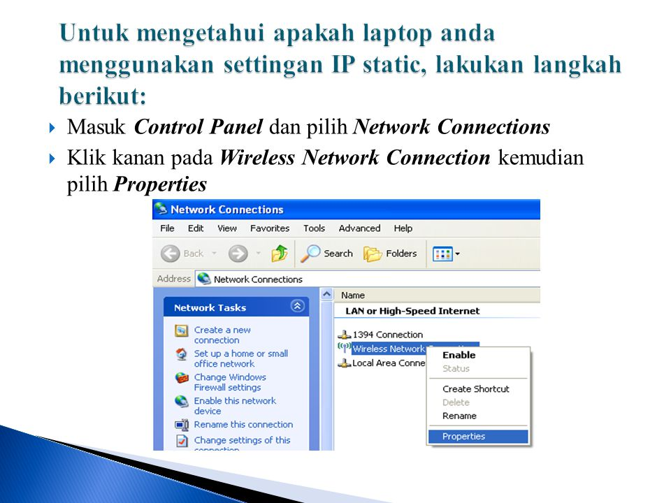  Masuk Control Panel dan pilih Network Connections  Klik kanan pada Wireless Network Connection kemudian pilih Properties