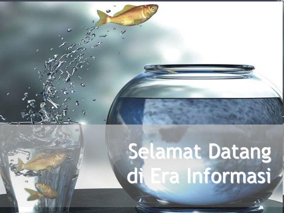 Selamat Datang di Era Informasi