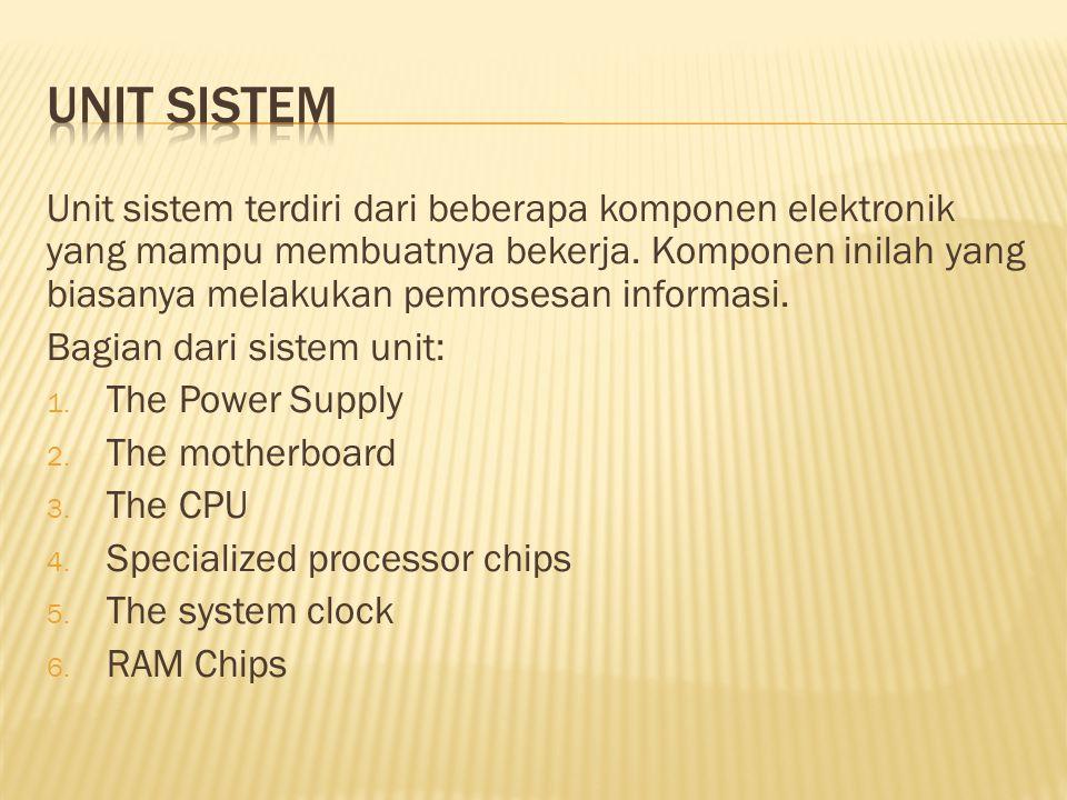 Unit sistem terdiri dari beberapa komponen elektronik yang mampu membuatnya bekerja.