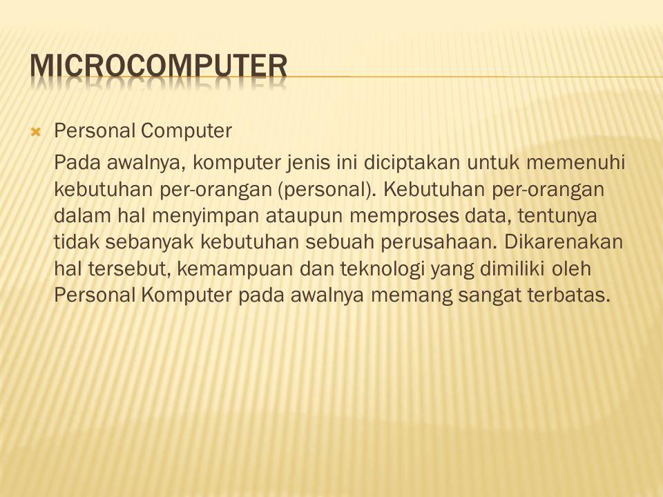 Kebanyakan personal komputer sekarang sudah menggunakan chip CPU (microprocessors), ada yang dibuat oleh Intel dan ada yang dibuat oleh Motorola.