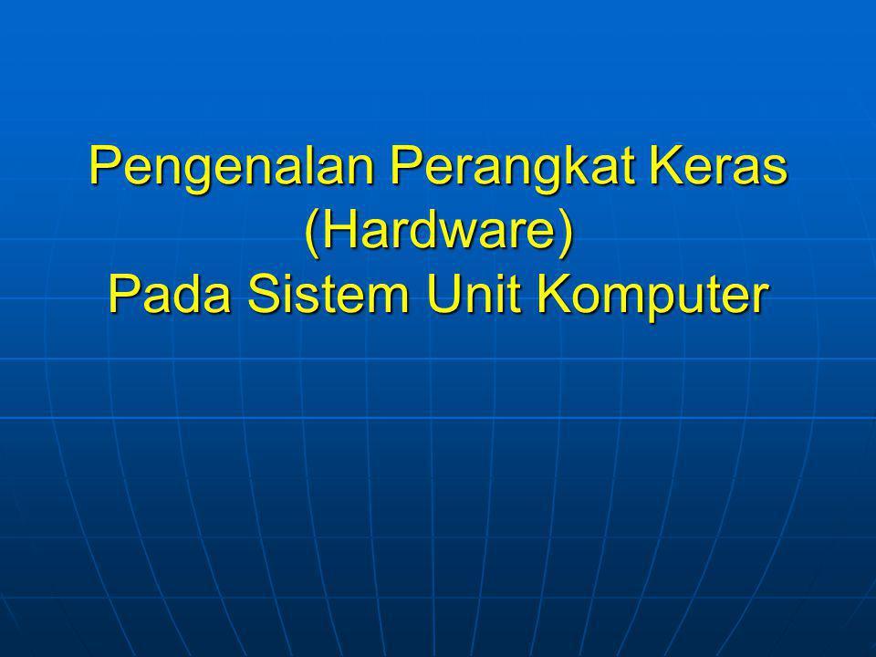 Mainboard Komponen didalam mainboard :  Slot PCI (Peripheral Component Interconnect),  AGP (Accelerated Graphics Port ), PCIex,  Slot memori,  IDE (Integrated development environment) / Parallel ATA or PATA,  SATA (Serial Advanced Technology Attachment),  BIOS  Perlengkapan standar mainboard : LAN Card, Sound Card, USB (Universal Serial Bus)