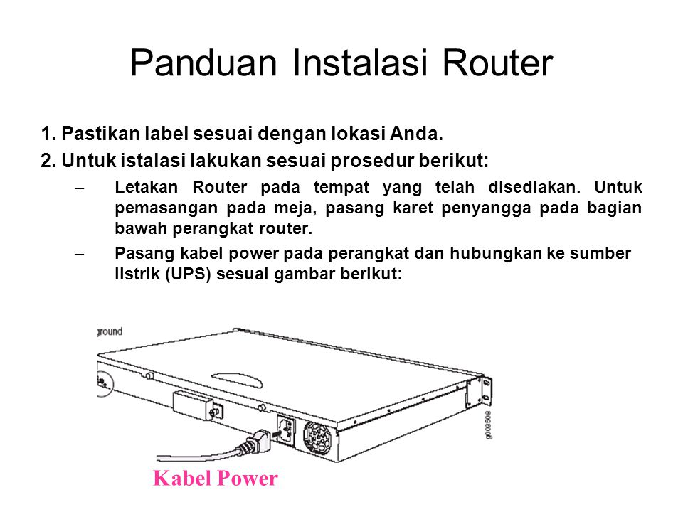 Panduan Instalasi Router 1. Pastikan label sesuai dengan lokasi Anda.