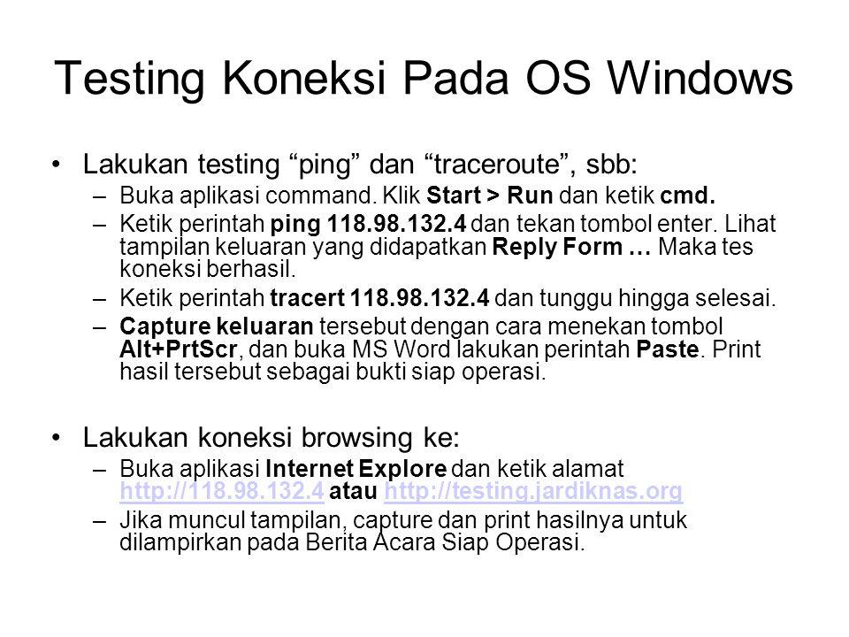 Testing Koneksi Pada OS Windows •Lakukan testing ping dan traceroute , sbb: –Buka aplikasi command.