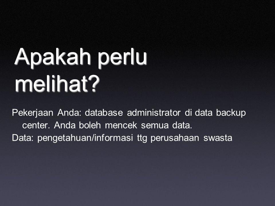 Apakah perlu melihat. Pekerjaan Anda: database administrator di data backup center.