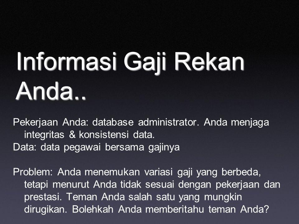 Informasi Gaji Rekan Anda.. Pekerjaan Anda: database administrator.