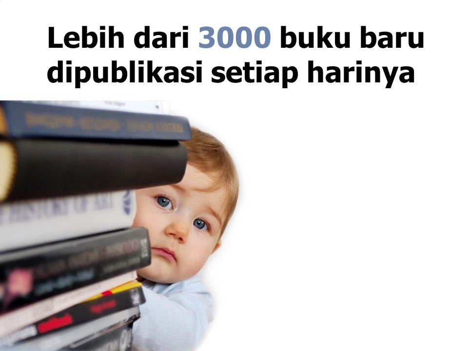 Lebih dari 3000 buku baru dipublikasi setiap harinya
