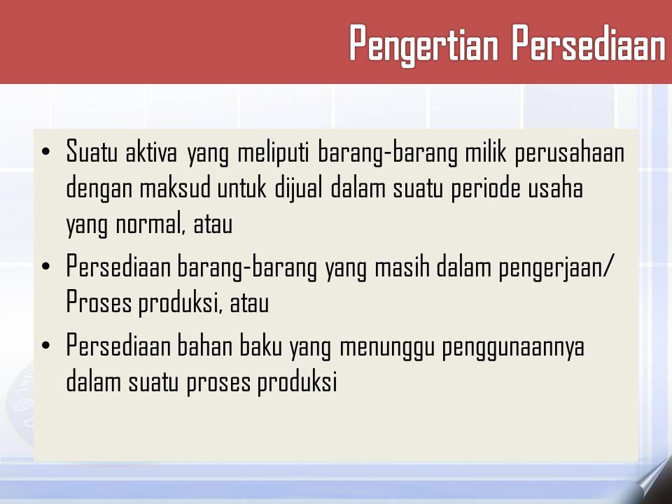 Fungsi Persediaan 1.Untuk memberikan suatu stok barang-barang agar dapat memenuhi permintaan yang timbul dari konsumen.