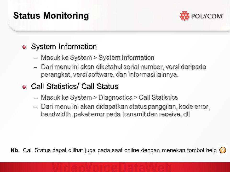Status Monitoring System Information –Masuk ke System > System Information –Dari menu ini akan diketahui serial number, versi daripada perangkat, versi software, dan Informasi lainnya.