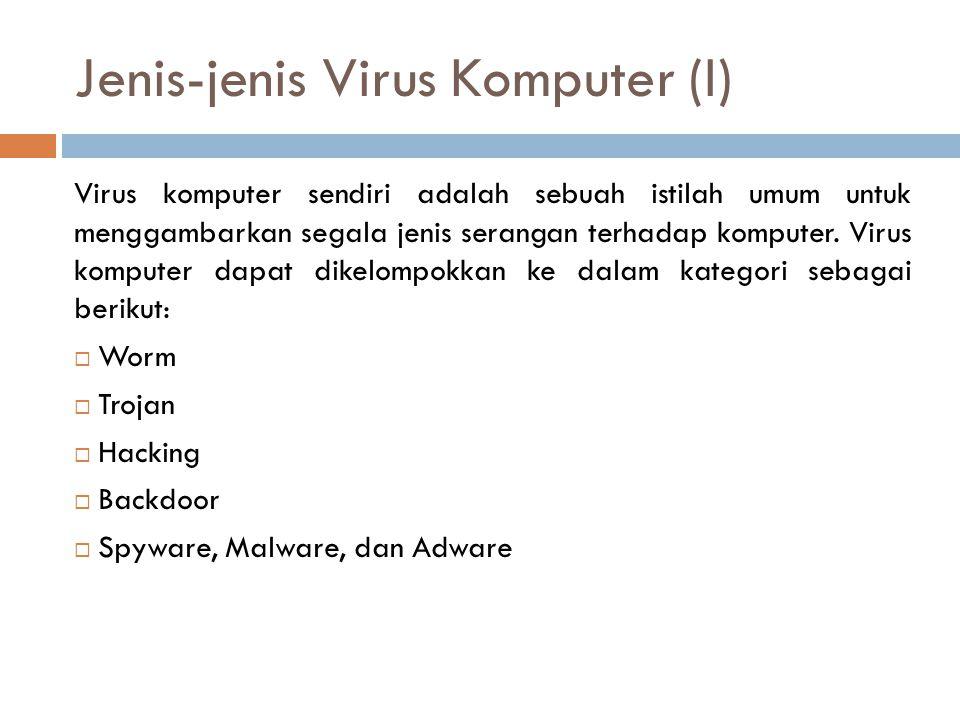 Jenis-jenis Virus Komputer (I) Virus komputer sendiri adalah sebuah istilah umum untuk menggambarkan segala jenis serangan terhadap komputer. Virus ko