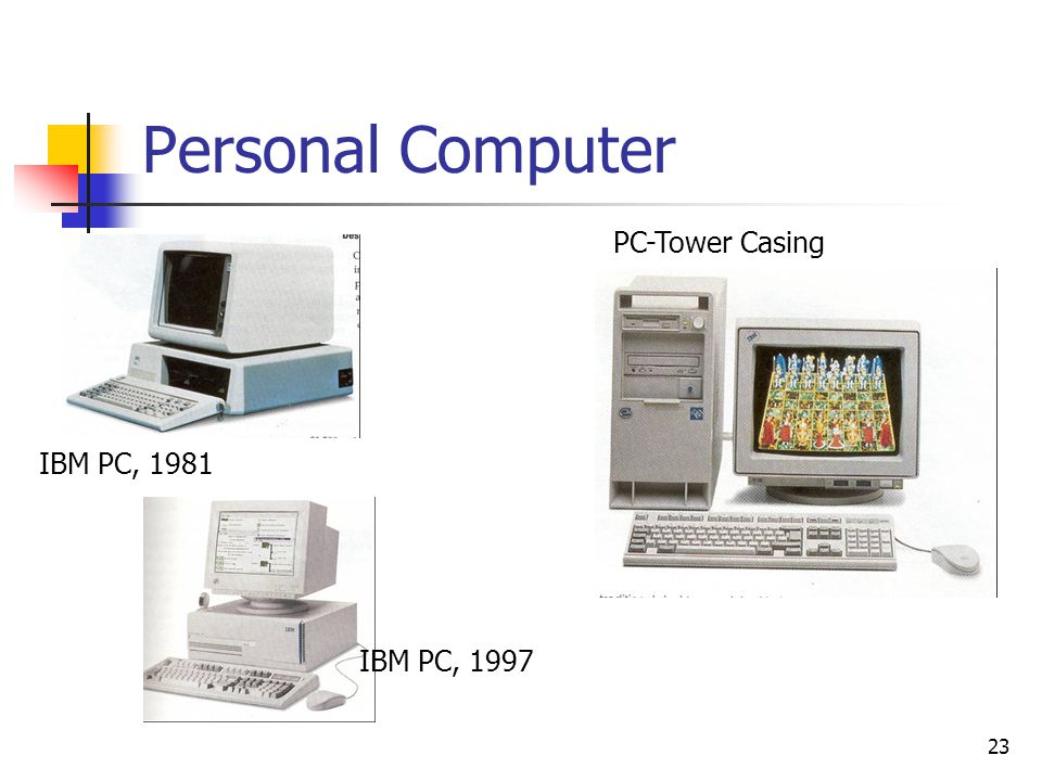 23 Personal Computer IBM PC, 1981 PC-Tower Casing IBM PC, 1997