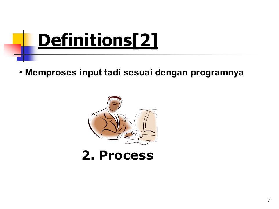 8 Definitions[2] • Menyimpan perintah-perintah dan hasil dari pengolahan 3. Save
