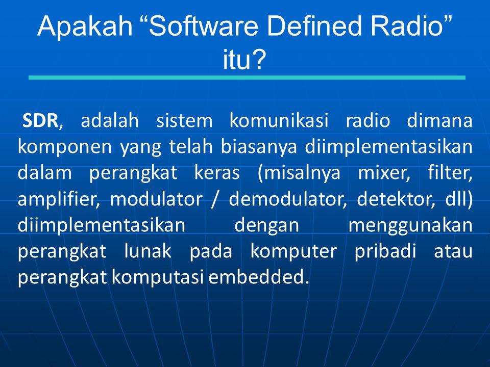 Apakah Software Defined Radio itu.