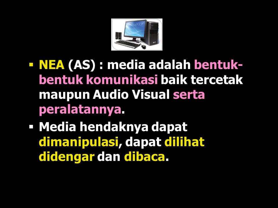  Menurut AECT (AS) : segala bentuk dan saluran yg digunakan untuk menyalurkan pesan/informasi.  Gagne (1970) : adalah berbagai jenis komponen dalam