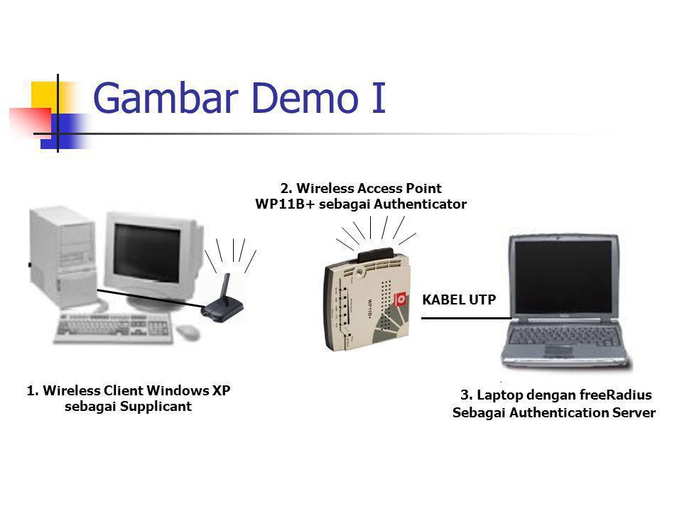 Gambar Demo 2 1.Wireless Client Windows XP sebagai Supplicant 2.