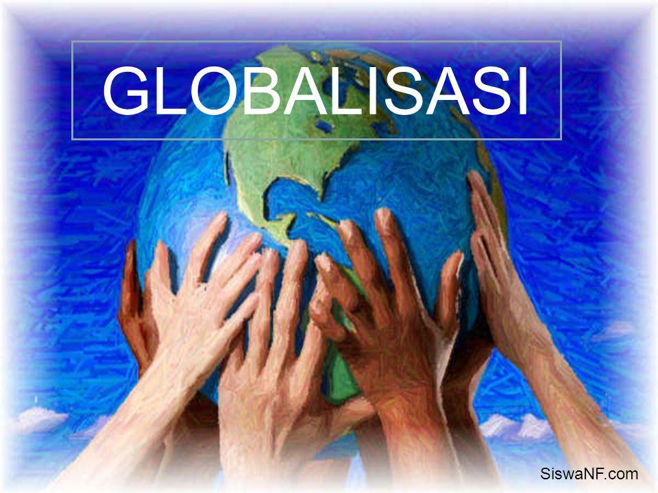 GLOBALISASI, APA ITU .