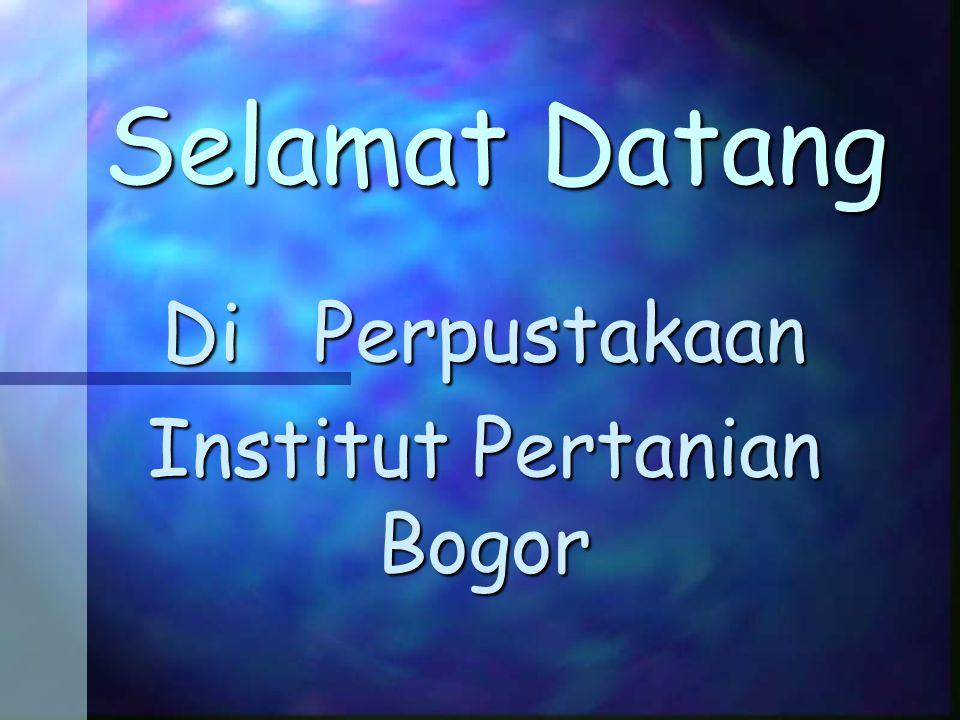 Selamat Datang Di Perpustakaan Institut Pertanian Bogor