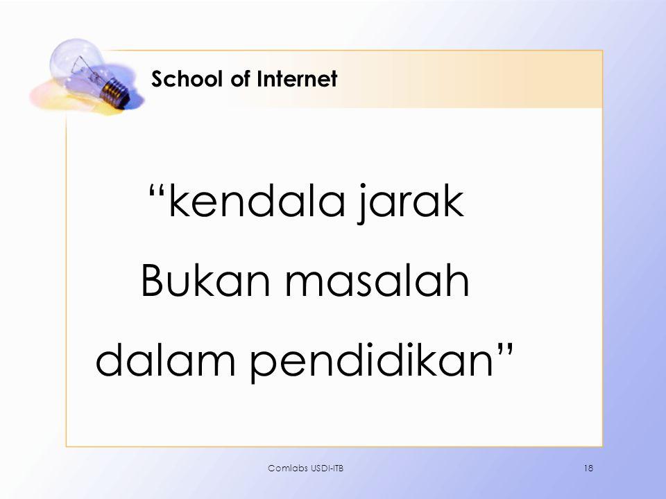 """Comlabs USDI-ITB18 School of Internet """"kendala jarak Bukan masalah dalam pendidikan"""""""
