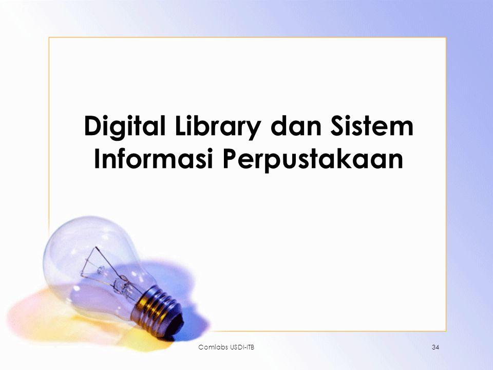 Comlabs USDI-ITB34 Digital Library dan Sistem Informasi Perpustakaan