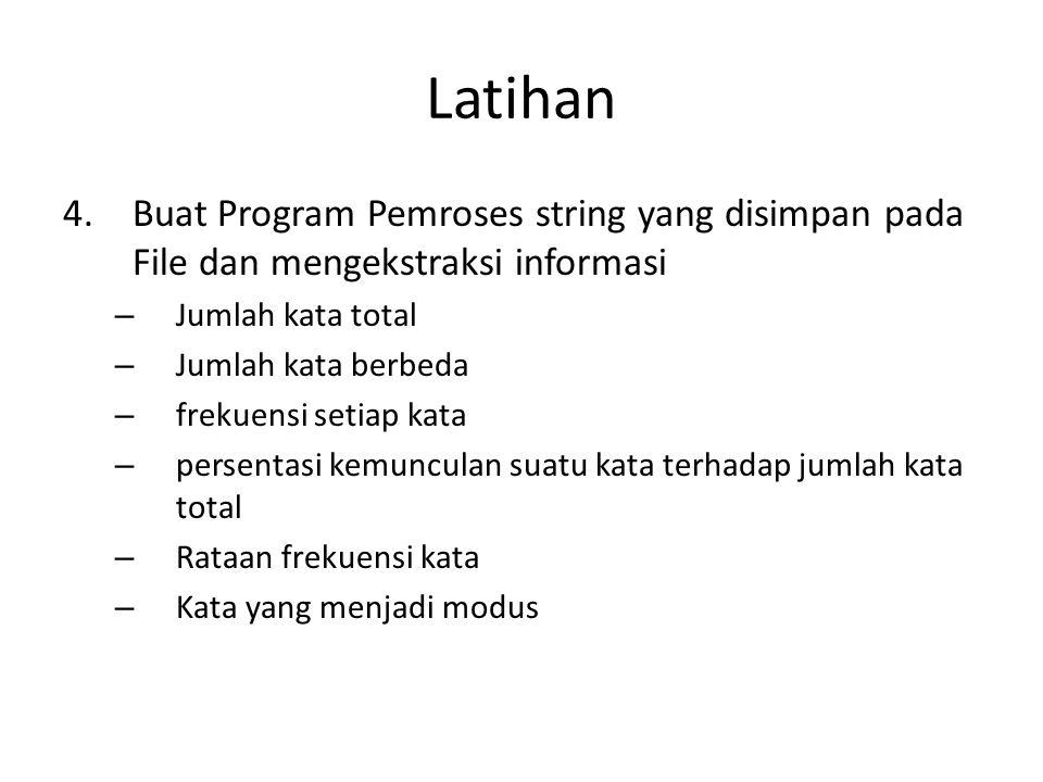 Latihan 4.Buat Program Pemroses string yang disimpan pada File dan mengekstraksi informasi – Jumlah kata total – Jumlah kata berbeda – frekuensi setia