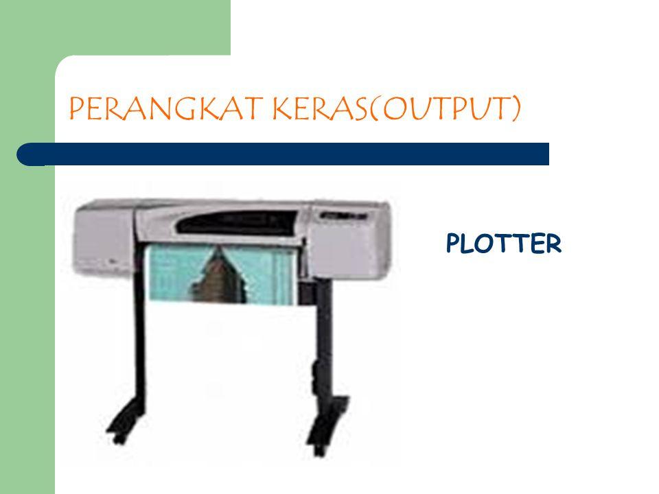 PERANGKAT KERAS(OUTPUT) PLOTTER