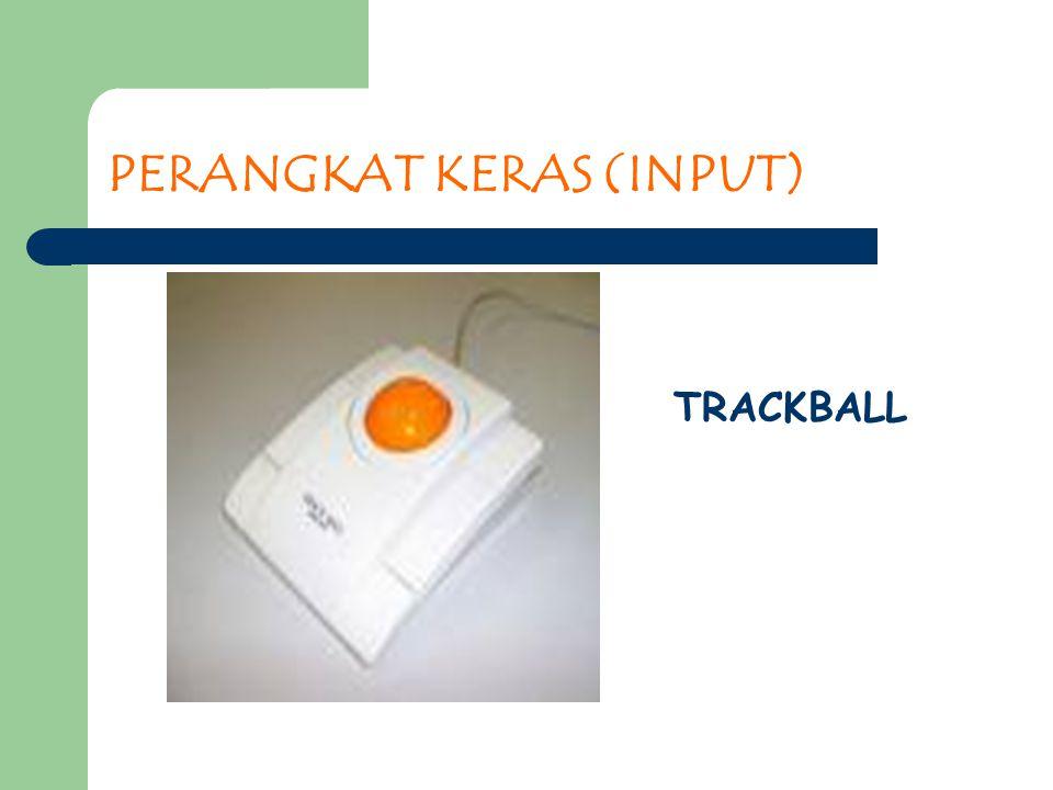 PERANGKAT KERAS (INPUT) TRACKBALL