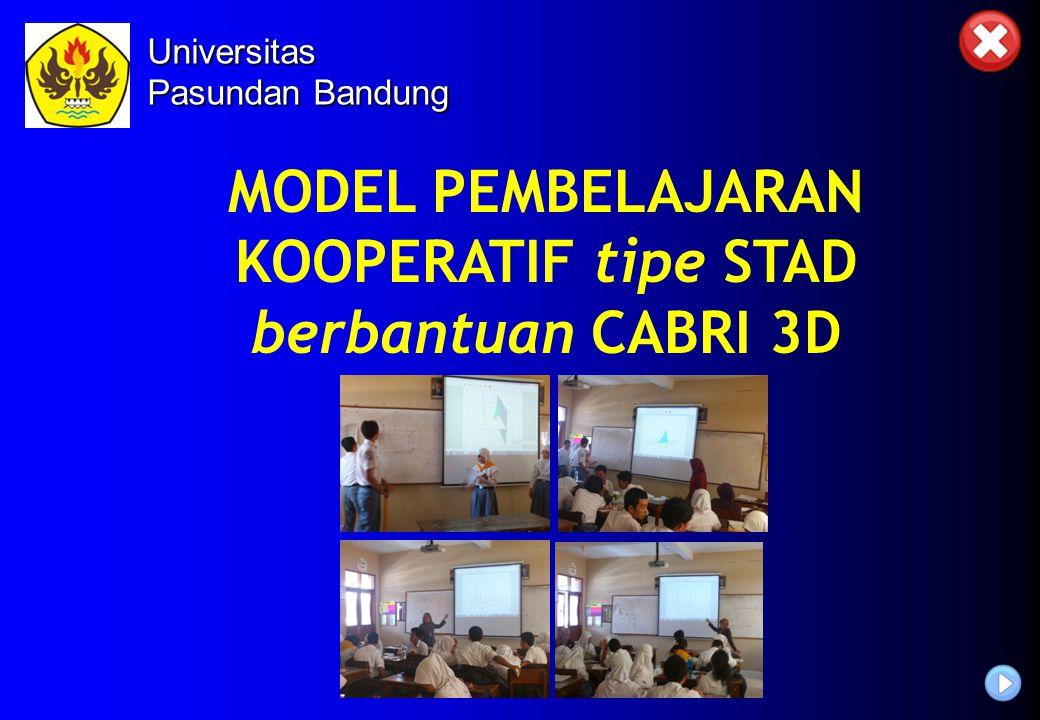 MODEL PEMBELAJARAN KOOPERATIF tipe STAD berbantuan CABRI 3D Universitas Pasundan Bandung