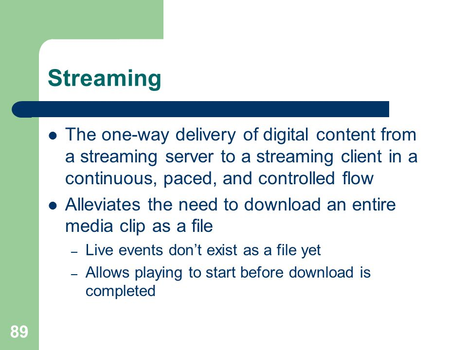 Streaming  The one-way delivery of digital content from a streaming server to a streaming client in a continuous, paced, and controlled flow  Allevi