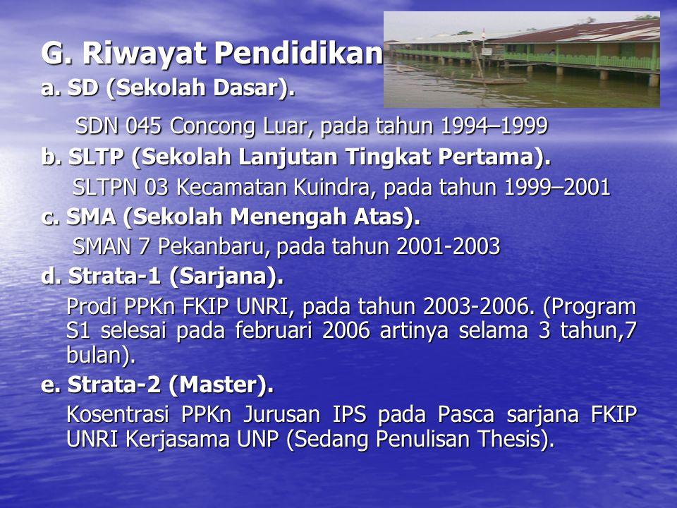 G.Riwayat Pendidikan. a. SD (Sekolah Dasar).