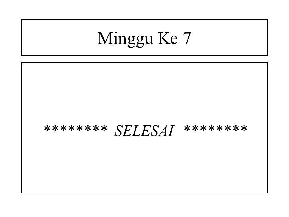 Minggu Ke 7 ******** SELESAI ********