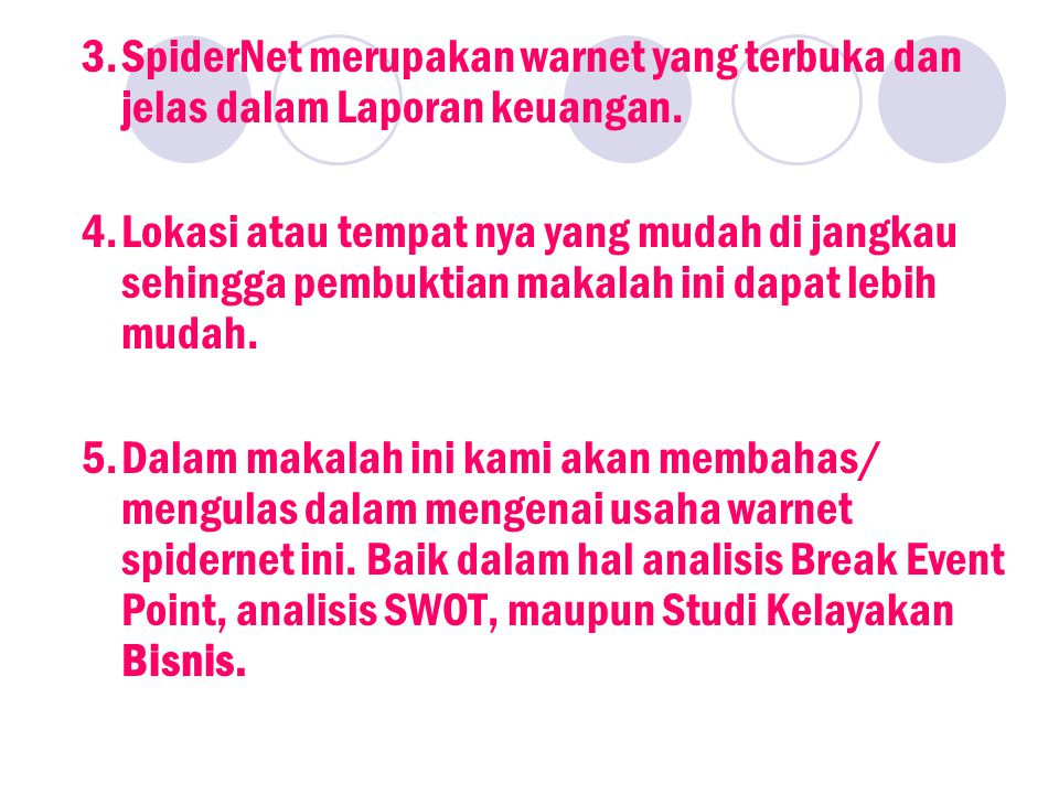 3.SpiderNet merupakan warnet yang terbuka dan jelas dalam Laporan keuangan.