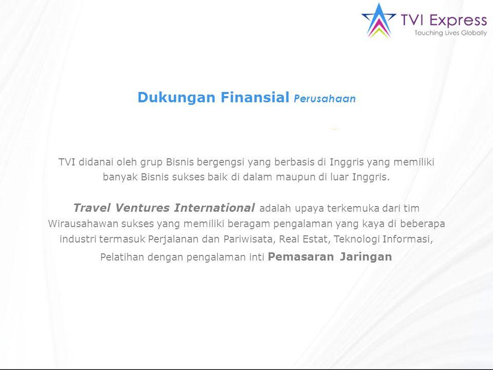 Dukungan Finansial Perusahaan TVI didanai oleh grup Bisnis bergengsi yang berbasis di Inggris yang memiliki banyak Bisnis sukses baik di dalam maupun di luar Inggris.
