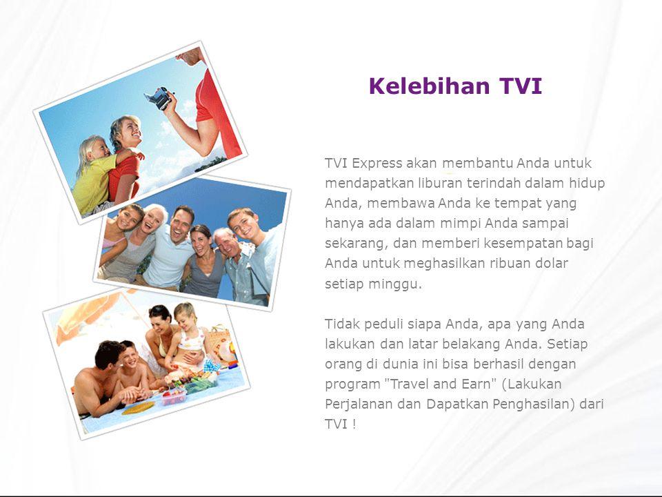 Kelebihan TVI TVI Express akan membantu Anda untuk mendapatkan liburan terindah dalam hidup Anda, membawa Anda ke tempat yang hanya ada dalam mimpi Anda sampai sekarang, dan memberi kesempatan bagi Anda untuk meghasilkan ribuan dolar setiap minggu.